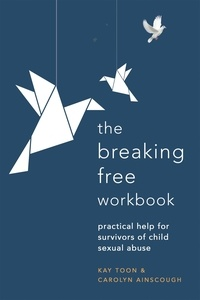 Kay Toon et Carolyn Ainscough - Breaking Free Workbook - Help For Survivors Of Child Sex Abuse.
