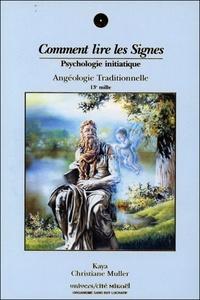 Kaya et Christiane Muller - Comment lire les Signes - Psychologie initiatique.