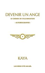 Kaya - Devenir un ange - Le chemin de l'illumination.