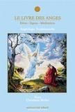 Kaya et Christiane Muller - Le livre des anges (rêves-signes-méditation) - Angéologie traditionnelle, tome 1.