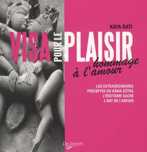 Kaya Rati - Visa pour le plaisir - Hommage à l'amour.