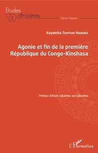 Histoiresdenlire.be Agonie et fin de la Première République du Congo-Kinshasa Image