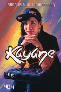 Kayane - Parcours d'une e-combattante.
