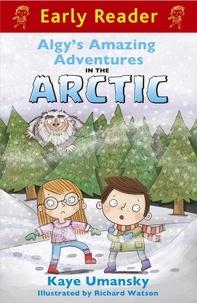 Kaye Umansky et Richard Watson - Algy's Amazing Adventures in the Arctic.
