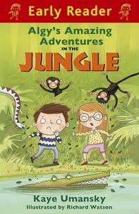 Kaye Umansky et Richard Watson - Algy's Amazing Adventures in the Jungle.