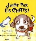 Kaye Umansky et Margaret Chamberlain - J'aime pas les chats !.
