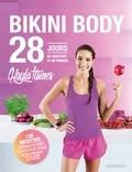 Kayla Itsines - Bikini body - 28 jours, ton guide lifestyle pour manger healthy.