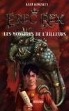 Kaza Kingsley - Erec Rex Tome 2 : Les Monstres de l'Ailleurs.