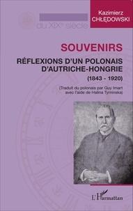 Kazimierz Chledowski - Souvenirs - Réflexions d'un Polonais d'Autriche-Hongrie (1843-1920).