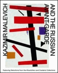 Kazimir Malevich and the Russian Avant-Garde - Featuring selections from the Khardziev and Costakis collections.
