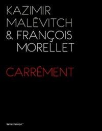 Kazimir Malévitch et François Morellet - Carrément.