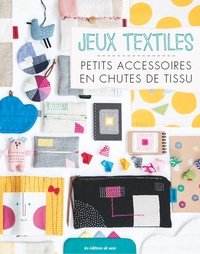 Kazu Hashimoto - Récup' textile - 70 petits accessoires en chutes de tissus.