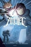 Kazu Kibuishi - Amulet Tome 2 : La malédiction du gardien de la pierre.