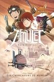 Kazu Kibuishi - Amulet Tome 3 : Les chercheurs de nuages.