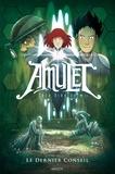 Kazu Kibuishi - Amulet Tome 4 : Le dernier conseil.