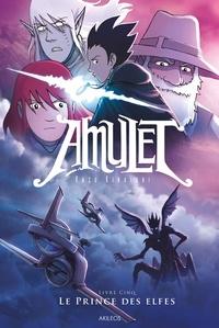 Kazu Kibuishi - Amulet Tome 5 : Le prince des elfes.