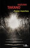Kazuaki Takano - Treize marches.