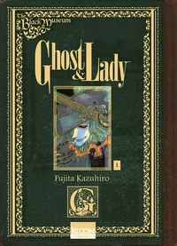 Kazuhiro Fujita - Ghost & Lady Tome 1 : .