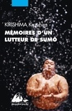 Kazuhiro Kirishima - Mémoires d'un lutteur de sumô - Le blé que l'on foule croît plus fort.