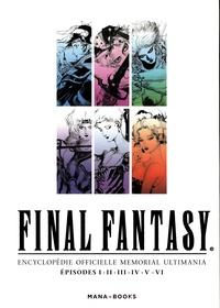 Kazuhiro Oya - Final fantasy, Encyclopédie officielle Memorial Ultimania - Episodes I, II, III, IV, V, VI. Avec 1 étui pouvant contenir les trois volumes de l'encyclopédie.