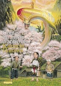 Kazuichi Hanawa - Contes du Japon d'Autrefois.