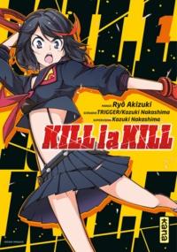 Kazuki Nakashima et Ryô Akizuki - Kill la kill Tome 1 : .