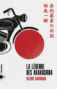 Kazuki Sakuraba - La légende des Akakuchiba.
