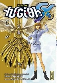 Kazuki Takahashi et Naoyuki Kageyama - Yu-Gi-Oh ! GX Tome 6 : .