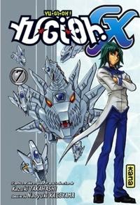 Kazuki Takahashi et Naoyuki Kageyama - Yu-Gi-Oh ! GX Tome 7 : .
