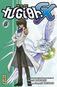 Kazuki Takahashi et Naoyuki Kageyama - Yu-Gi-Oh ! GX Tome 8 : .
