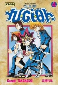 Kazuki Takahashi - Yu-Gi-Oh ! Tome 4 : .