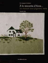 A la rencontre dAnne... La maison aux pignons verts - Un voyage en broderie.pdf