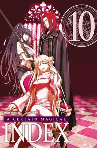 Kazuma Kamachi et Chuya Kogino - A certain magical Index Tome 10 : .