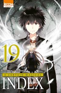 Kazuma Kamachi et Chuya Kogino - A certain magical Index Tome 19 : .
