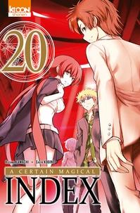 Kazuma Kamachi et Chuya Kogino - A certain magical Index Tome 20 : .