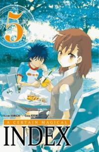 Kazuma Kamachi et Chuya Kogino - A certain magical Index Tome 5 : .