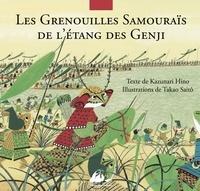 Kazunari Hino et Takao Saito - Les Grenouilles Samouraïs de l'étang de Genji - D'après le Heiké monogatari.