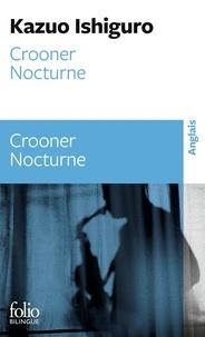 Kazuo Ishiguro - Crooner ; Nocturne.
