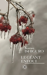 Kazuo Ishiguro - Le géant enfoui.