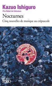 Kazuo Ishiguro - Nocturnes - Cinq nouvelles de musique au crépuscule.