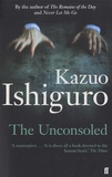 Kazuo Ishiguro - The Unconsoled.