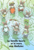 Kazuo Iwamura - La famille Souris et la mare aux libellules.