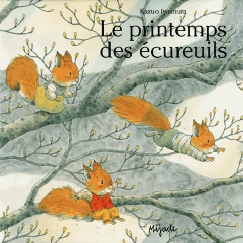 Kazuo Iwamura - Le printemps des écureuils.