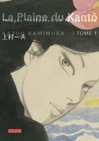 Kazuo Kamimura - La plaine du Kantô Tome 1 : .