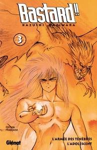 Kazushi Hagiwara - Bastard !! - Tome 03 - L'Adolescent.