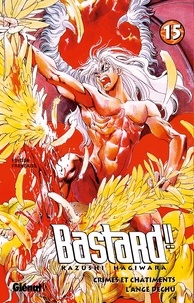 Kazushi Hagiwara - Bastard !! - Tome 15 - L'Ange déchu.