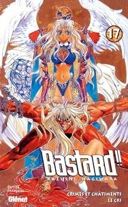 Kazushi Hagiwara - Bastard !! - Tome 17 - Le Cri.