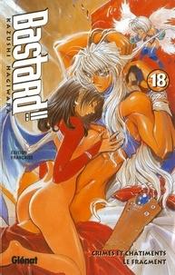 Kazushi Hagiwara - Bastard !! - Tome 18 - Le Fragment.