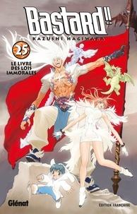 Kazushi Hagiwara - Bastard !! - Tome 25 - Le livre des lois immorales.