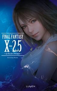 Kazushige Nojima - Final Fantasy X-2.5 - Le Prix de l'éternité.